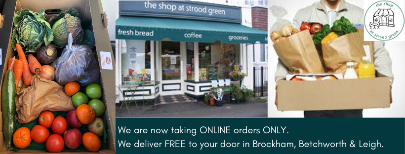 We are now taking ONLINE orders ONLY. We deliver to your door in Brockham, Betchworth & Leigh villages